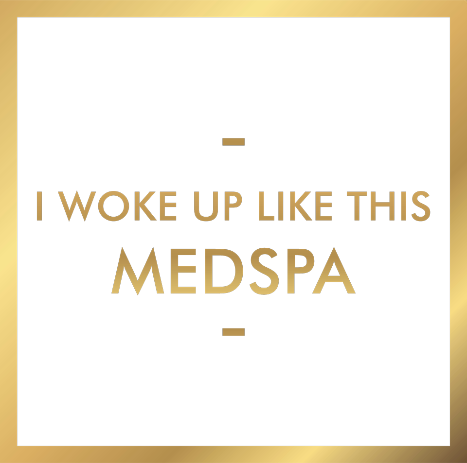 I Woke Up Like This Med Spa